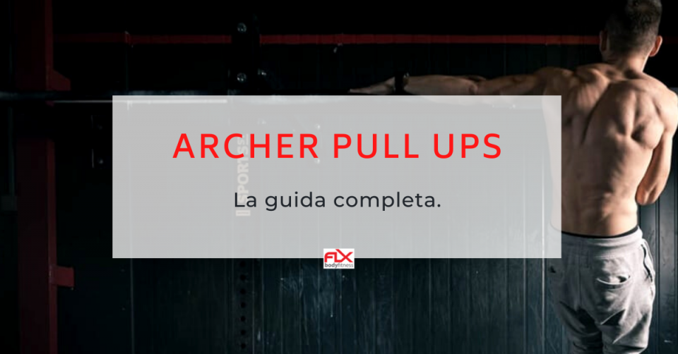 archer pull ups